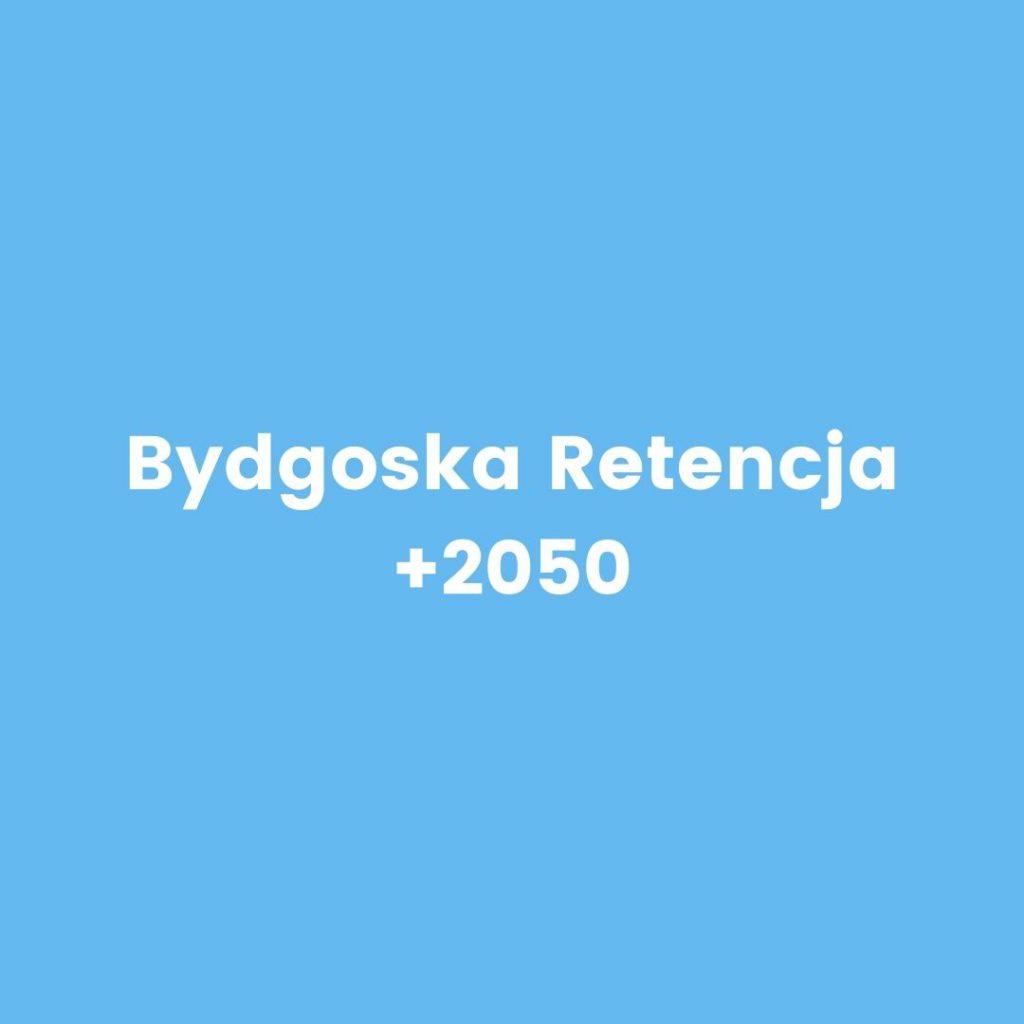 bydgoska retencja +2050